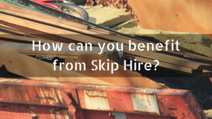 How can you benefit from Skip Hire Lostock