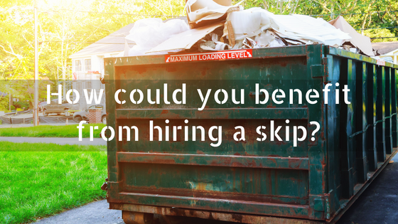 Lostock Skip Hire - How could you benefit from hiring a skip