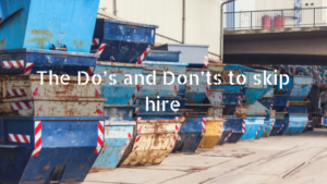 The Do's and Don'ts to skip hire
