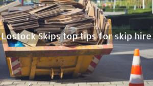 Lostock Skips top tips for skip hire