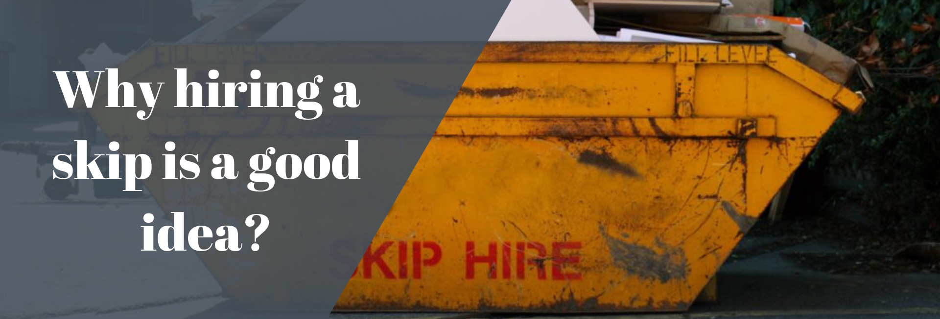 Why hiring a skip is a good idea_