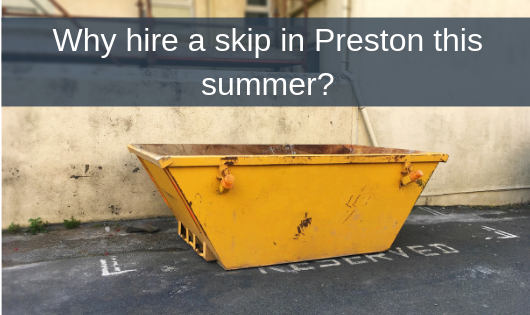 Why hire a skip in Preston this summer
